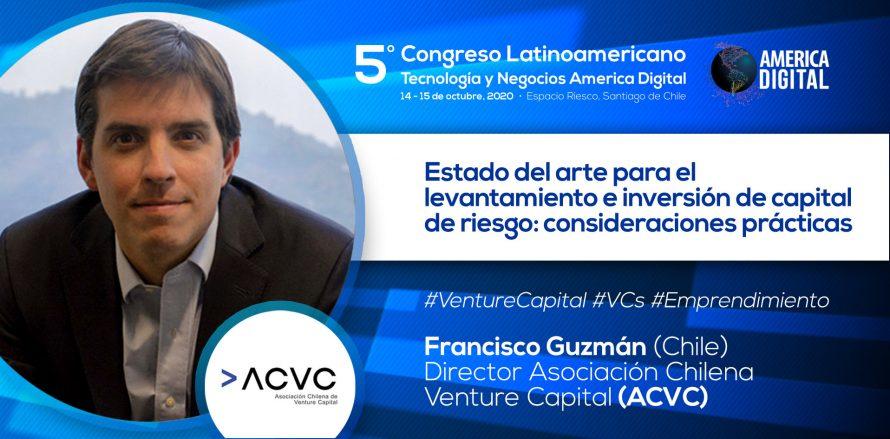 Francisco Guzman Director Asociación Chilena Venture Capital junto a los principales fondos de inversión conversarán sobre el levantamiento de capital de riesgo en la región